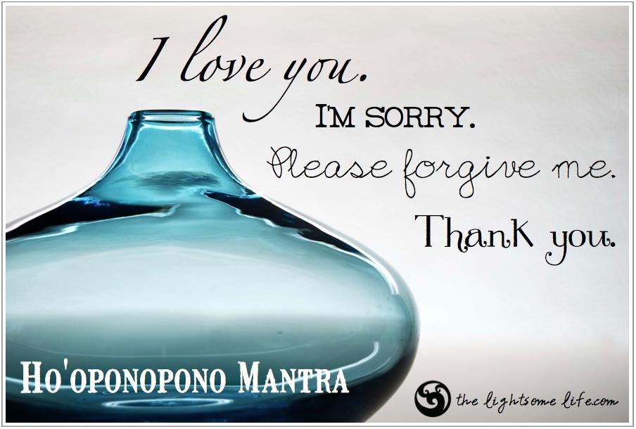 The Ho'oponopono Mantra